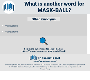 mask-ball, synonym mask-ball, another word for mask-ball, words like mask-ball, thesaurus mask-ball