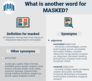 masked, synonym masked, another word for masked, words like masked, thesaurus masked