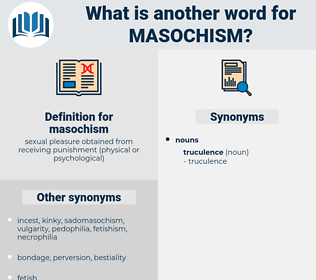 masochism, synonym masochism, another word for masochism, words like masochism, thesaurus masochism