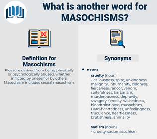 Masochisms, synonym Masochisms, another word for Masochisms, words like Masochisms, thesaurus Masochisms