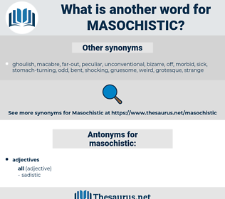 masochistic, synonym masochistic, another word for masochistic, words like masochistic, thesaurus masochistic
