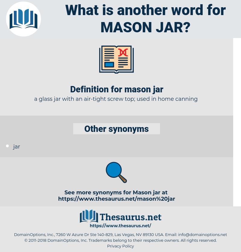 mason jar, synonym mason jar, another word for mason jar, words like mason jar, thesaurus mason jar