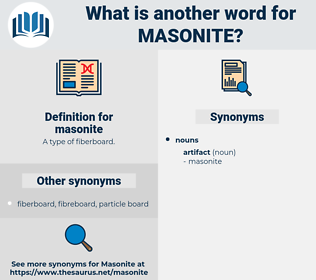 masonite, synonym masonite, another word for masonite, words like masonite, thesaurus masonite