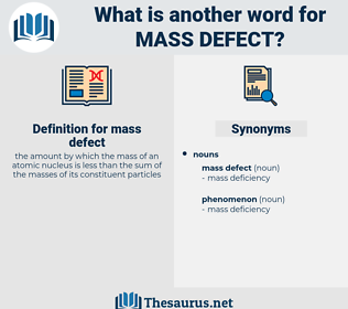mass defect, synonym mass defect, another word for mass defect, words like mass defect, thesaurus mass defect