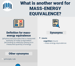mass-energy equivalence, synonym mass-energy equivalence, another word for mass-energy equivalence, words like mass-energy equivalence, thesaurus mass-energy equivalence