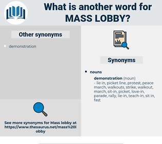 mass lobby, synonym mass lobby, another word for mass lobby, words like mass lobby, thesaurus mass lobby