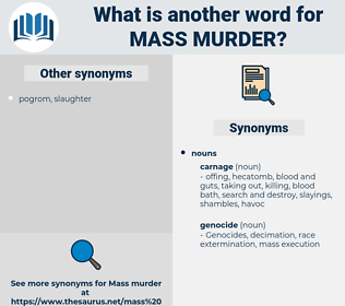 mass murder, synonym mass murder, another word for mass murder, words like mass murder, thesaurus mass murder