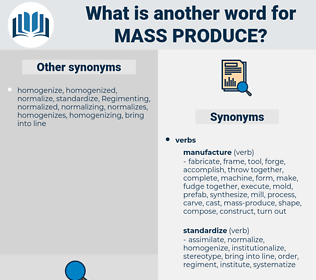 mass produce, synonym mass produce, another word for mass produce, words like mass produce, thesaurus mass produce