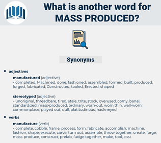 mass-produced, synonym mass-produced, another word for mass-produced, words like mass-produced, thesaurus mass-produced