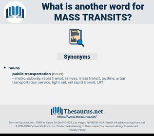 mass transits, synonym mass transits, another word for mass transits, words like mass transits, thesaurus mass transits