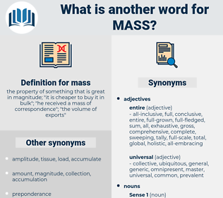 mass, synonym mass, another word for mass, words like mass, thesaurus mass