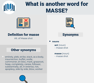 masse, synonym masse, another word for masse, words like masse, thesaurus masse
