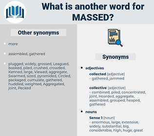 massed, synonym massed, another word for massed, words like massed, thesaurus massed