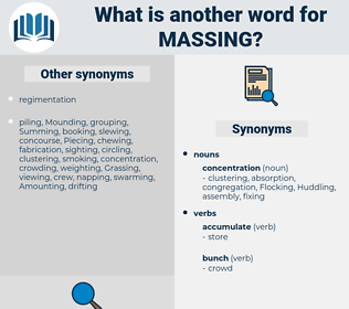 Massing, synonym Massing, another word for Massing, words like Massing, thesaurus Massing