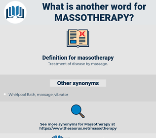 massotherapy, synonym massotherapy, another word for massotherapy, words like massotherapy, thesaurus massotherapy
