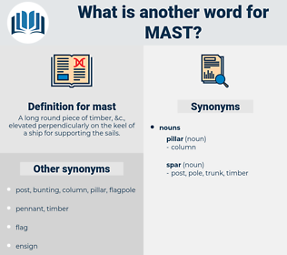 mast, synonym mast, another word for mast, words like mast, thesaurus mast