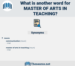 master of arts in teaching, synonym master of arts in teaching, another word for master of arts in teaching, words like master of arts in teaching, thesaurus master of arts in teaching
