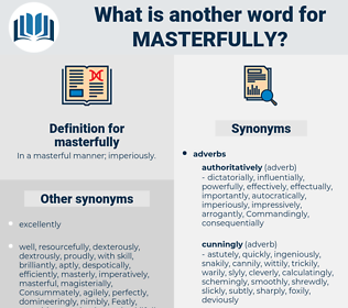 masterfully, synonym masterfully, another word for masterfully, words like masterfully, thesaurus masterfully