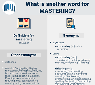 mastering, synonym mastering, another word for mastering, words like mastering, thesaurus mastering