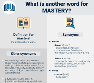 mastery, synonym mastery, another word for mastery, words like mastery, thesaurus mastery