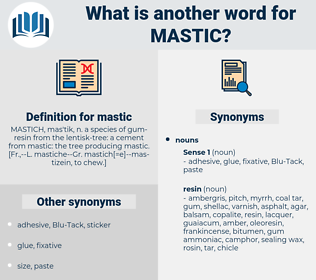 mastic, synonym mastic, another word for mastic, words like mastic, thesaurus mastic