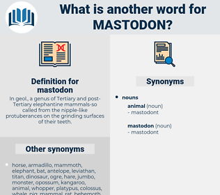 mastodon, synonym mastodon, another word for mastodon, words like mastodon, thesaurus mastodon