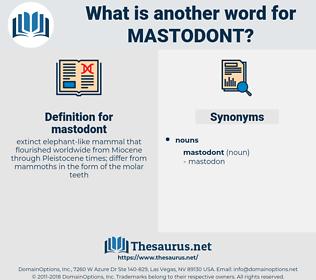 mastodont, synonym mastodont, another word for mastodont, words like mastodont, thesaurus mastodont