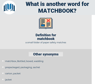matchbook, synonym matchbook, another word for matchbook, words like matchbook, thesaurus matchbook