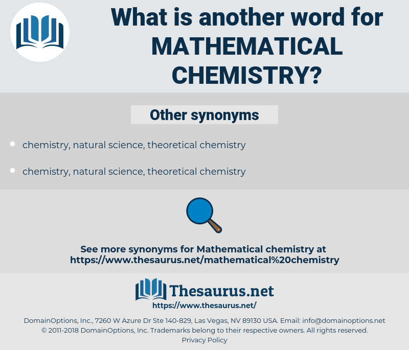 mathematical chemistry, synonym mathematical chemistry, another word for mathematical chemistry, words like mathematical chemistry, thesaurus mathematical chemistry