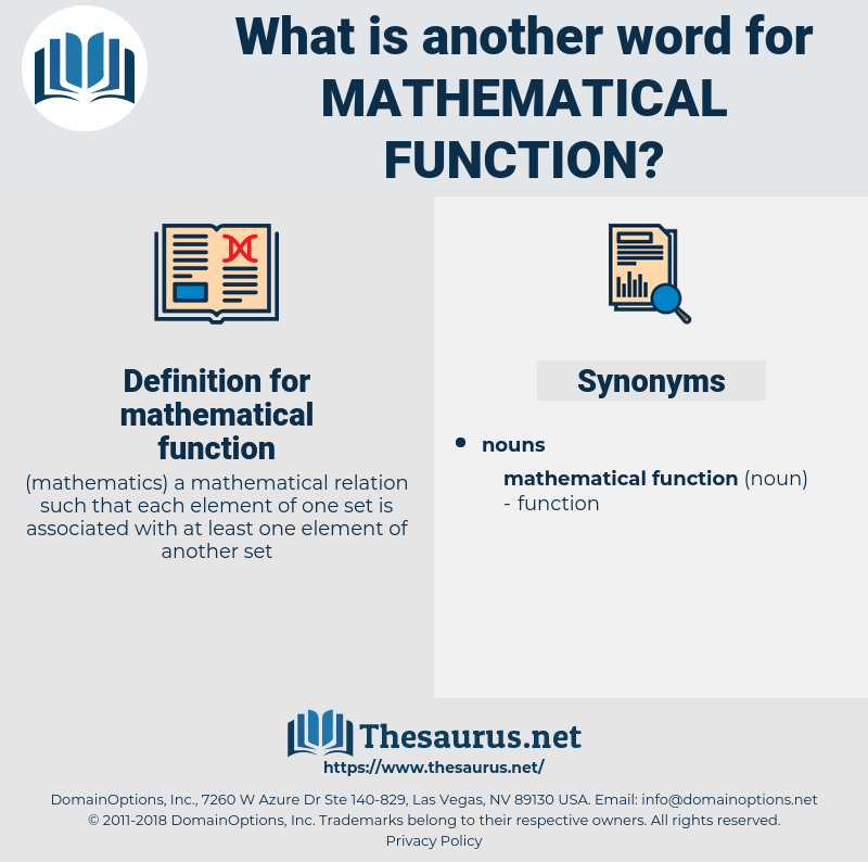 mathematical function, synonym mathematical function, another word for mathematical function, words like mathematical function, thesaurus mathematical function