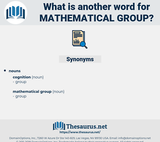 mathematical group, synonym mathematical group, another word for mathematical group, words like mathematical group, thesaurus mathematical group