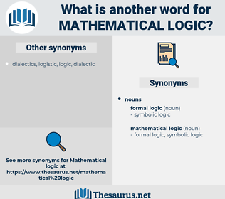 mathematical logic, synonym mathematical logic, another word for mathematical logic, words like mathematical logic, thesaurus mathematical logic