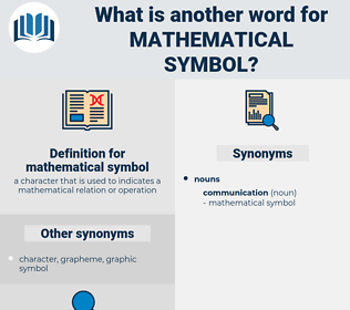 mathematical symbol, synonym mathematical symbol, another word for mathematical symbol, words like mathematical symbol, thesaurus mathematical symbol