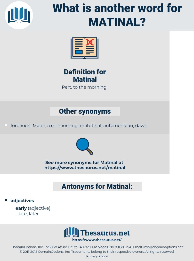 Matinal, synonym Matinal, another word for Matinal, words like Matinal, thesaurus Matinal