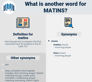 matins, synonym matins, another word for matins, words like matins, thesaurus matins