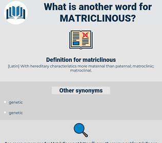 matriclinous, synonym matriclinous, another word for matriclinous, words like matriclinous, thesaurus matriclinous