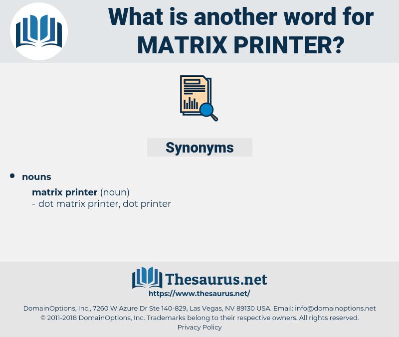matrix printer, synonym matrix printer, another word for matrix printer, words like matrix printer, thesaurus matrix printer