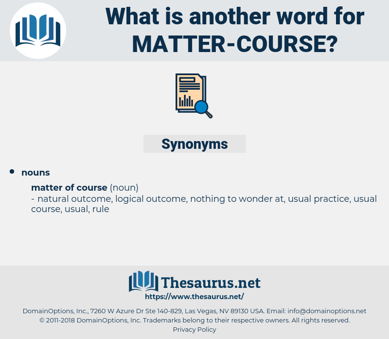 matter course, synonym matter course, another word for matter course, words like matter course, thesaurus matter course