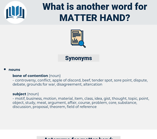 matter hand, synonym matter hand, another word for matter hand, words like matter hand, thesaurus matter hand
