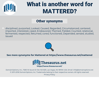 Mattered, synonym Mattered, another word for Mattered, words like Mattered, thesaurus Mattered