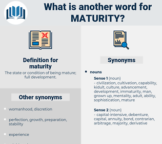 maturity, synonym maturity, another word for maturity, words like maturity, thesaurus maturity
