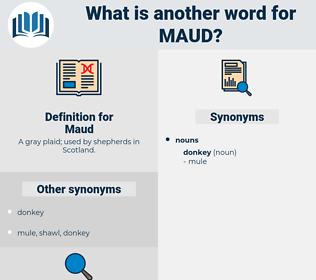 Maud, synonym Maud, another word for Maud, words like Maud, thesaurus Maud