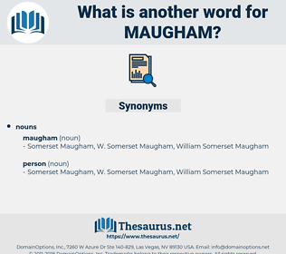 maugham, synonym maugham, another word for maugham, words like maugham, thesaurus maugham