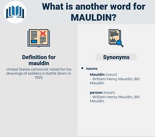 mauldin, synonym mauldin, another word for mauldin, words like mauldin, thesaurus mauldin