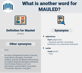 Mauled, synonym Mauled, another word for Mauled, words like Mauled, thesaurus Mauled