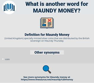 Maundy Money, synonym Maundy Money, another word for Maundy Money, words like Maundy Money, thesaurus Maundy Money