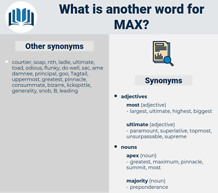 max, synonym max, another word for max, words like max, thesaurus max