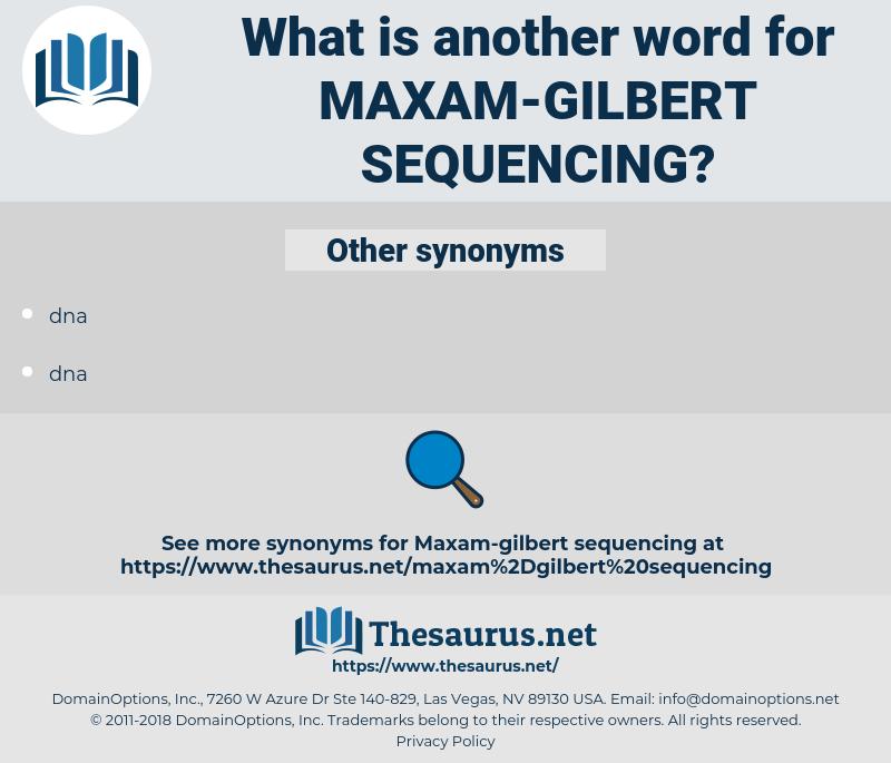 maxam-gilbert sequencing, synonym maxam-gilbert sequencing, another word for maxam-gilbert sequencing, words like maxam-gilbert sequencing, thesaurus maxam-gilbert sequencing