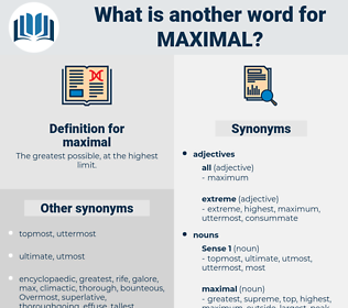 maximal, synonym maximal, another word for maximal, words like maximal, thesaurus maximal