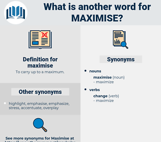 maximise, synonym maximise, another word for maximise, words like maximise, thesaurus maximise